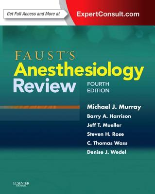 Faust's Anesthesiology Review By Murray, Michael J.